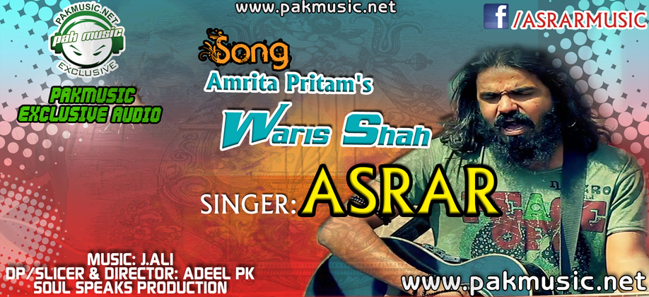 PakMusic Exclusive Audio/Video: Waris Shah - Asrar