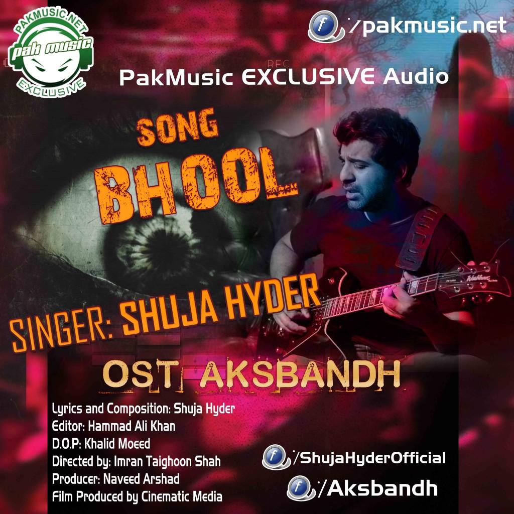 Bhool OST Aksbandh by Shuja Hyder