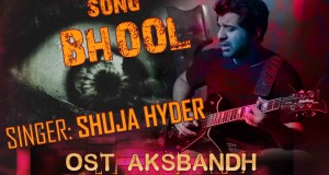 Bhool OST Aksbandh by Shuja Hyder